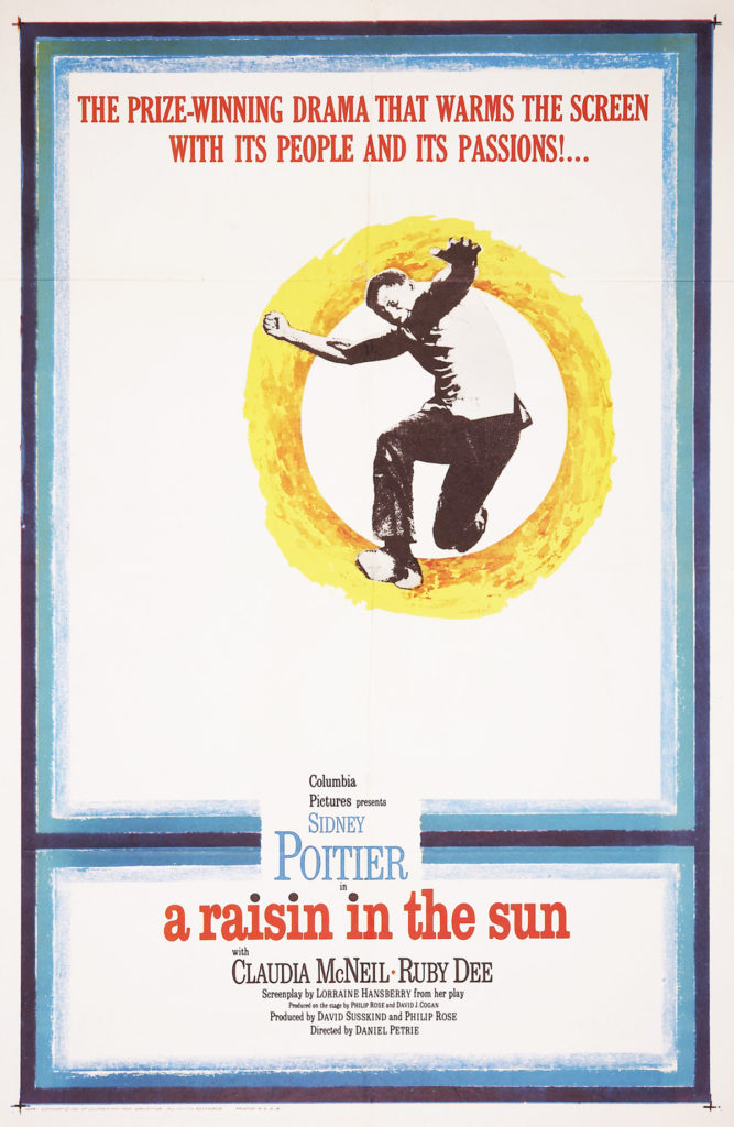 an examination of the film a raisin in the sun A raisin in the sun is a 1961 drama film directed by daniel petrie and starring  sidney poitier, ruby dee, claudia mcneil, diana sands, roy glenn, and louis.